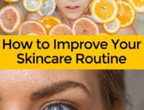 How to Improve Your Skincare Routine