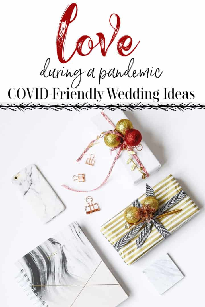 Love During A Pandemic: COVID-Friendly Wedding Ideas