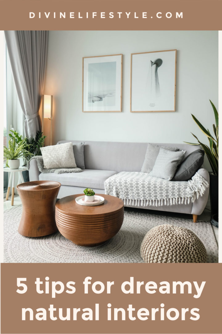 5 Tips for dreamy natural interiors