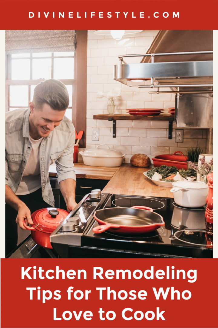 Kitchen Remodeling Tips for Those Who Love to Cook