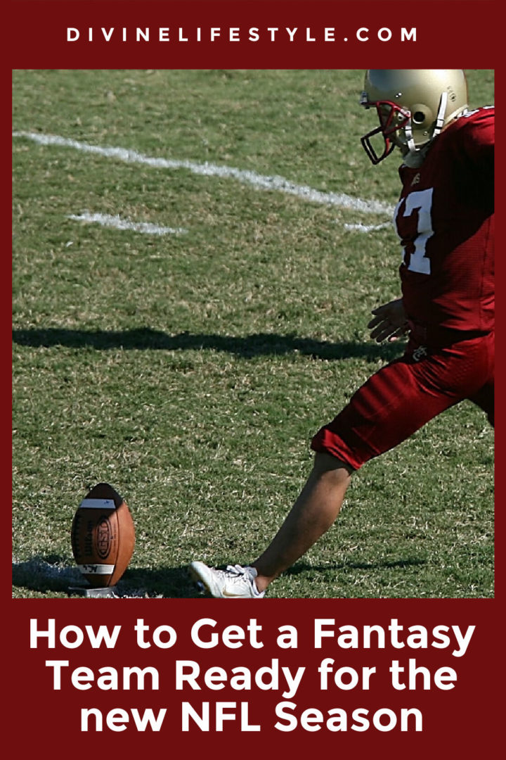 How to Get a Fantasy Team Ready for the new NFL Season