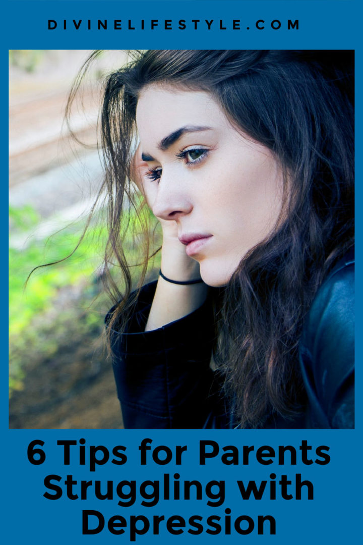 6 Tips for Parents Struggling with Depression