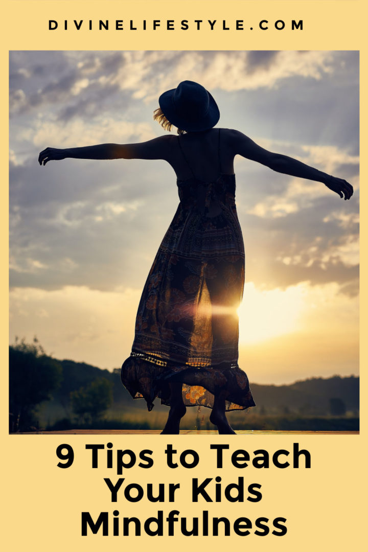 9 Tips to Teach Your Kids Mindfulness