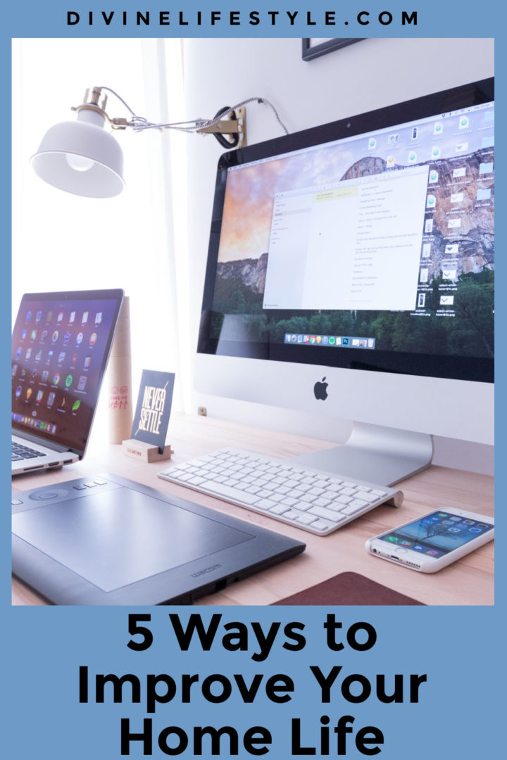 5 Ways to Improve Your Home Life